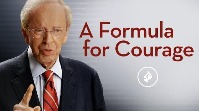 Charles Stanley - A Formula For Courage