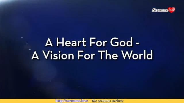 Charles Stanley - A Heart for God - A Vision for the World