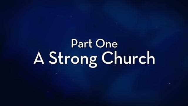 Charles Stanley - A Strong Church