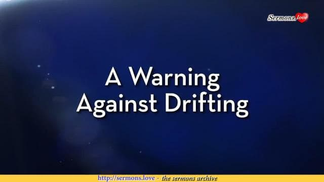 Charles Stanley - A Warning Against Drifting
