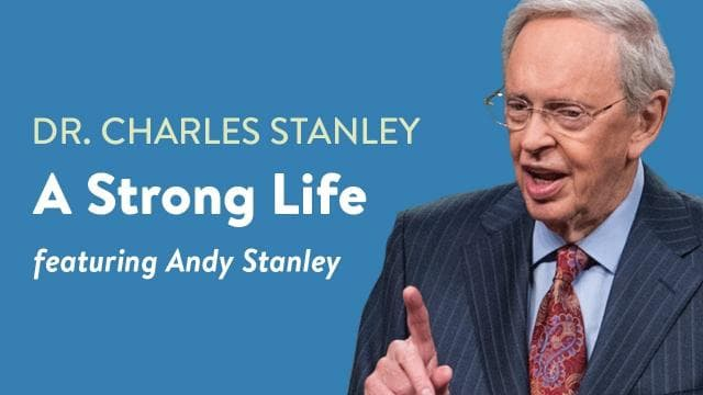 Charles Stanley - A Strong Life