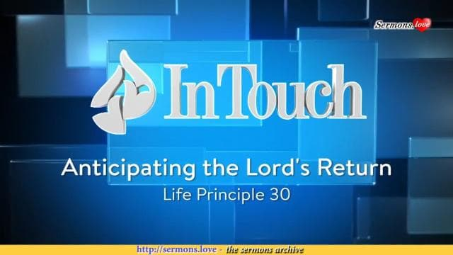 Charles Stanley - Anticipating The Lord's Return