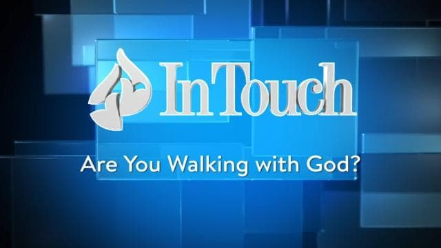 Charles Stanley - Are You Walking With God?