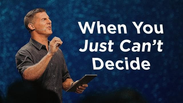 Craig Groeschel - When You Just Can't Decide
