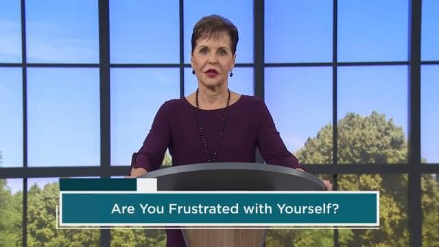 Joyce Meyer - Are You Frustrated With Yourself?