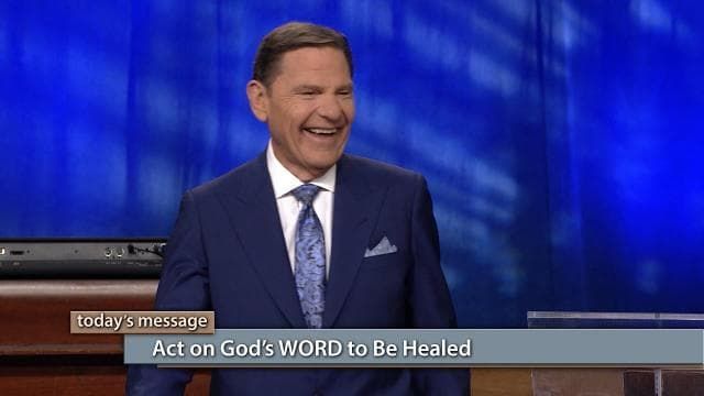 Kenneth Copeland - Act On God's Word To Be Healed