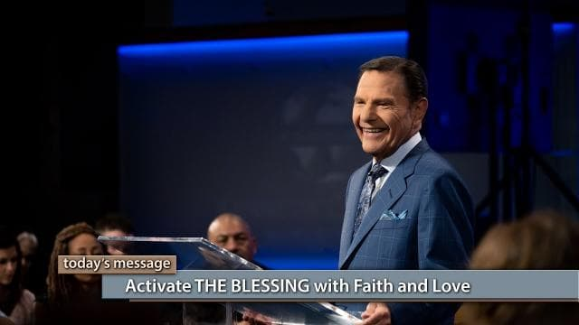 Kenneth Copeland - Activate The Blessing With Faith And Love