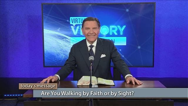 Kenneth Copeland - Are You Walking by Faith or by Sight?