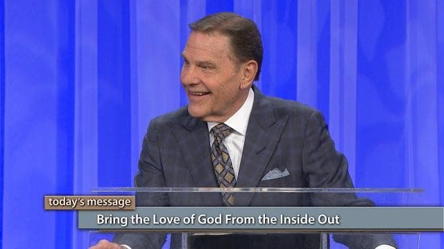 Kenneth Copeland - Bring the Love of God From the Inside Out