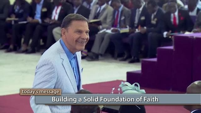 Kenneth Copeland - Building a Solid Foundation of Faith