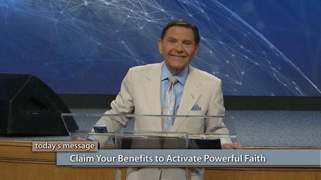 Kenneth Copeland - Claim Your Benefits To Activate Powerful Faith
