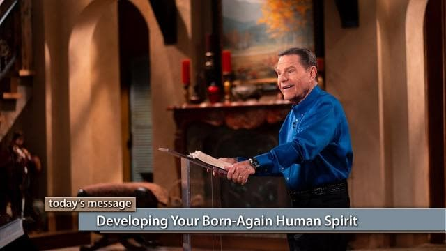 Kenneth Copeland - Developing Your Born-Again Human Spirit