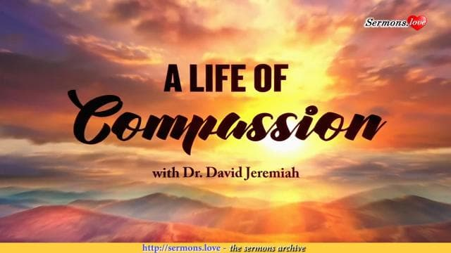 David Jeremiah - A Life of Compassion