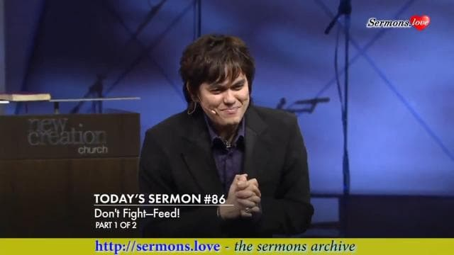 #086 Joseph Prince - Don't Fight. Feed!