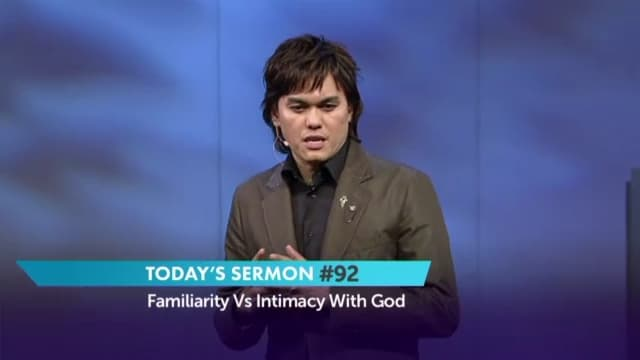 #092 Joseph Prince - Familiarity Vs Intimacy With God
