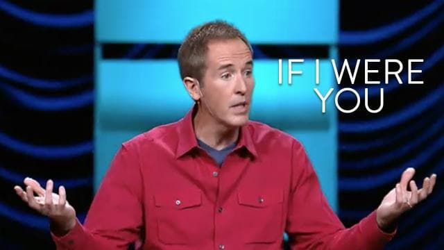 Andy Stanley - If I Were You