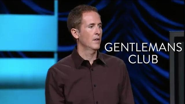 Andy Stanley - Gentleman's Club
