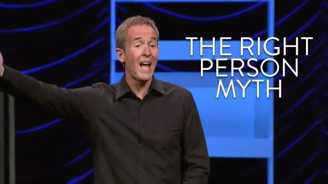 Andy Stanley - The Right Person Myth