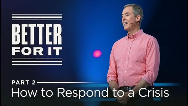 Andy Stanley - How to Respond to a Crisis