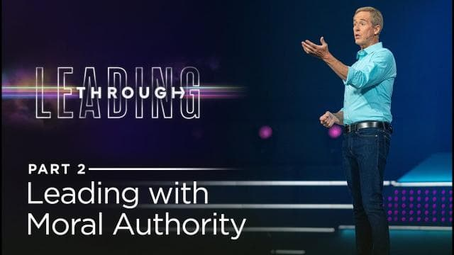 Andy Stanley - Leading With Moral Authority