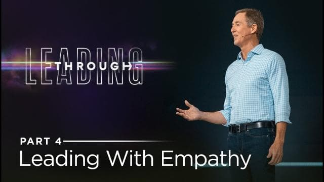Andy Stanley - Leading With Empathy