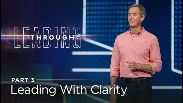 Andy Stanley - Leading With Clarity