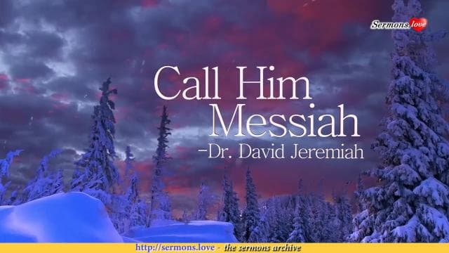 David Jeremiah - Call Him Messiah