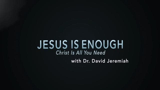 David Jeremiah - Christ is All You Need