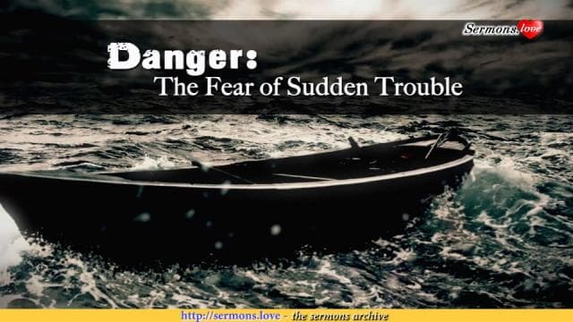 David Jeremiah - Danger: The Fear of Sudden Trouble