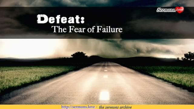 David Jeremiah - Defeat: The Fear of Failure