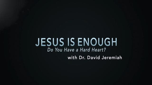 David Jeremiah - Do You Have a Hard Heart?