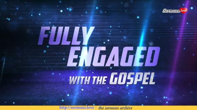 David Jeremiah - Fully Engaged With the Gospel
