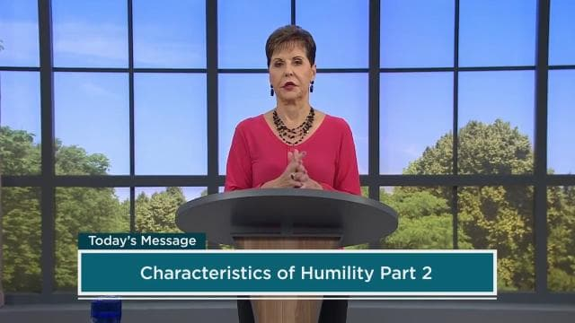 Joyce Meyer - Characteristics of Humility - Part 2