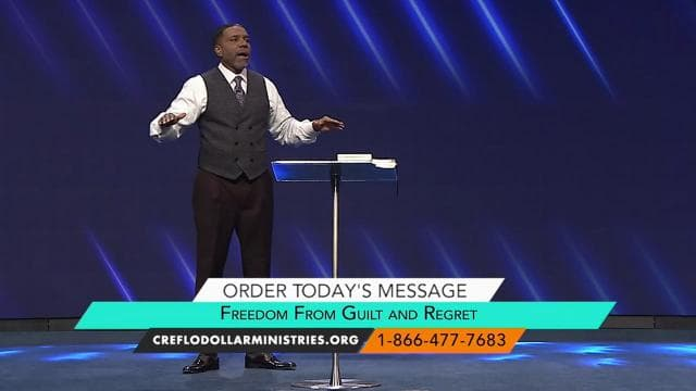 Creflo Dollar - Freedom From Guilt And Regret - Part 2