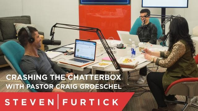 Steven Furtick - Crashing the Chatterbox with Pastor Craig Groeschel