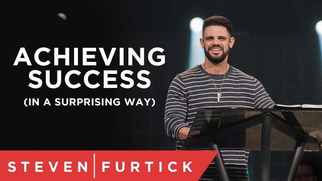 Steven Furtick - Achieving Success (In A Surprising Way)
