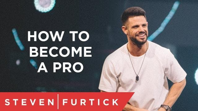 Steven Furtick - How To Become A Pro