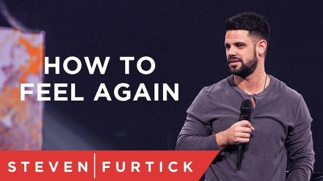 Steven Furtick - How To Feel Again