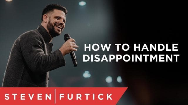 Steven Furtick - How To Handle Disappointment