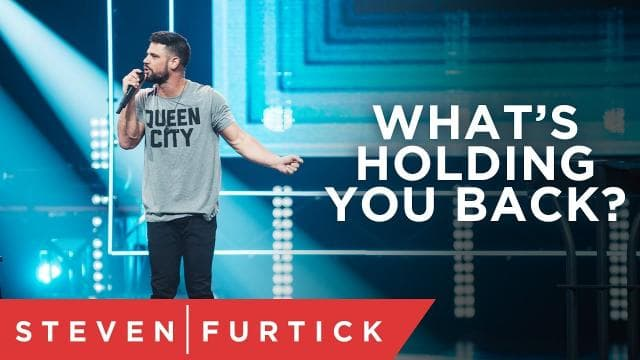 Steven Furtick - What's Holding You Back