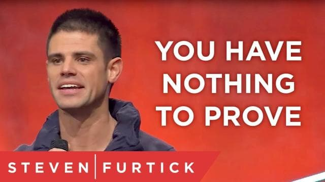 Steven Furtick - You Have Nothing To Prove