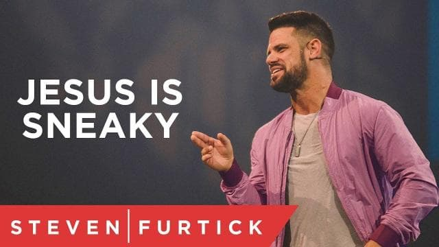 Steven Furtick - Jesus Is Sneaky