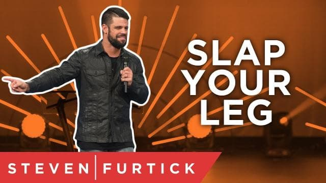 Steven Furtick - Slap Your Leg