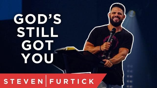 Steven Furtick - God's Still Got You