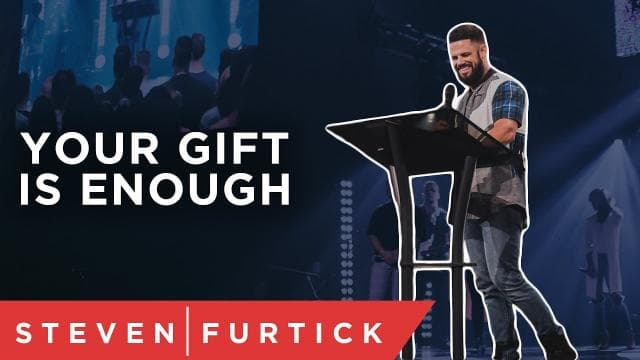 Steven Furtick - Your Gift Is Enough