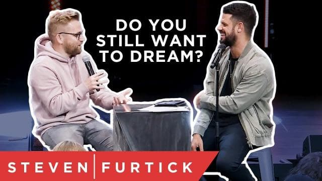 Steven Furtick - Do You Still Want To Dream?