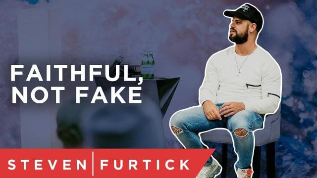 Steven Furtick - Faithful, Not Fake