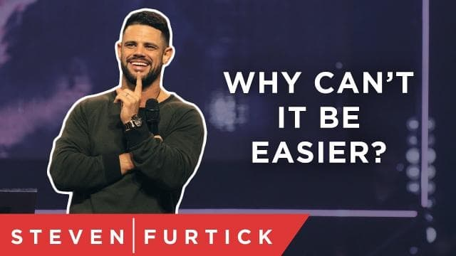 Steven Furtick - God Doesn't Always Take The Easy Way
