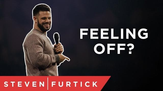 Steven Furtick - We're Not Going to Feel Better Until…