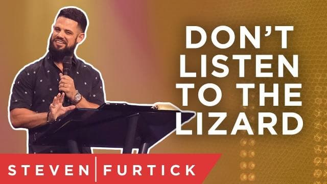 Steven Furtick - Don't Listen To The Lizard